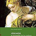 Véronèse, le triomphe de la couleur