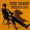 Duke Pearson - 1966 - Prairie Dog (Atlantic)