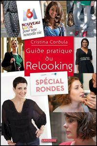 Cristina Cordula - Guide pratique du relooking spécial rondes