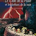 Le club de la pluie et les forbans de la nuit, de malika ferdjoukh