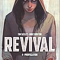 Revival - l'intégrale - volume 4: propagation - par tim seeley et mike norton