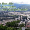 LA BASTILLE DE GRENOBLE ET SON TELEPHERIQUE