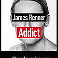 Addict - james renner - editions sonatine