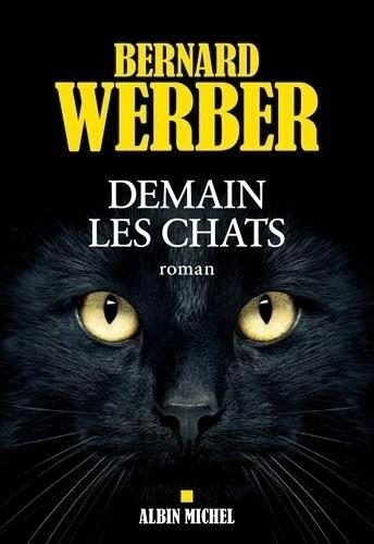 Demain, les chats - Bernard Werber