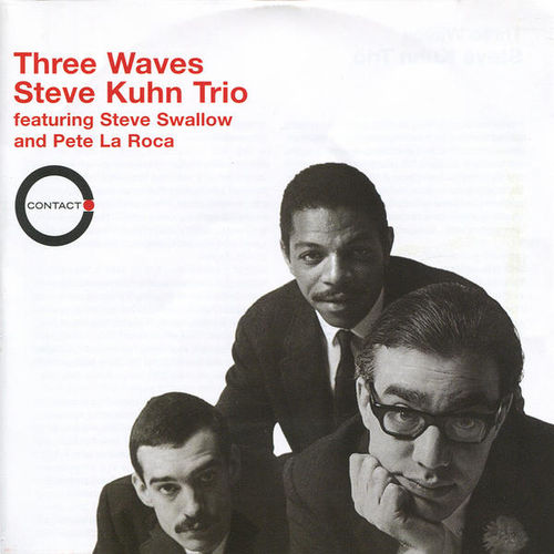 Steve Kuhn Trio featuring Steve Swallow and Pete La Roca - Three Waves (Contact)