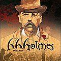 H.h. holmes (tomes 1 et 2) ---- fabuel et le henanff