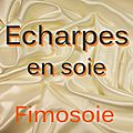 Soie - Echarpes.