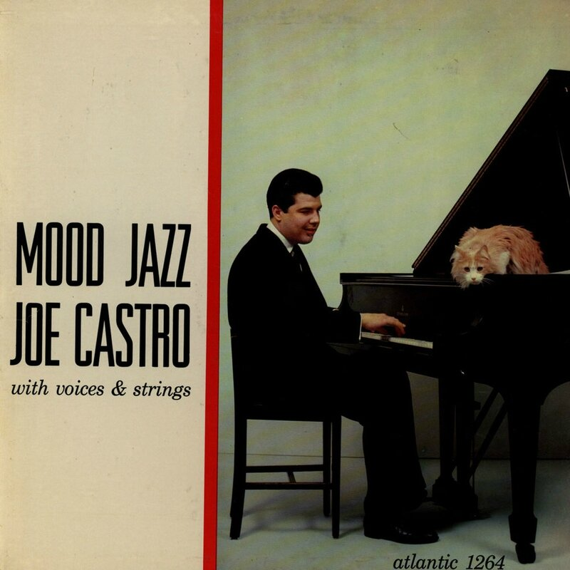 Joe Castro with voices & Strings - 1956 - Mood Jazz (Atlantic)