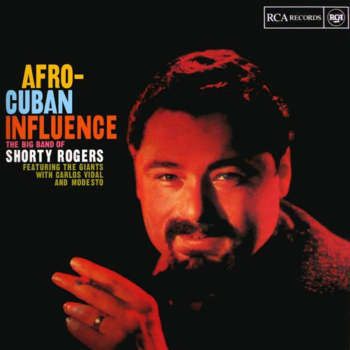 Shorty Rogers - 1958 - Afro-Cuban Influence (RCA Victor)