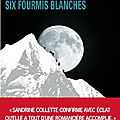 Six fourmis blanches de sandrine collette