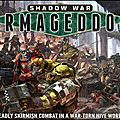 Shadow war : armageddon et warhammer underworld : shadespire
