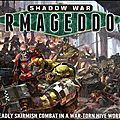 Shadow war : armageddon et warhammer underworld : shadespire