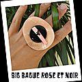 Big bague rose et noir (B112)