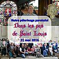 Notre Pèlerinage dans les pas de Saint Louis - 21 Mai 2016