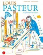 Louis Pasteur Enquêtes pour la science couv