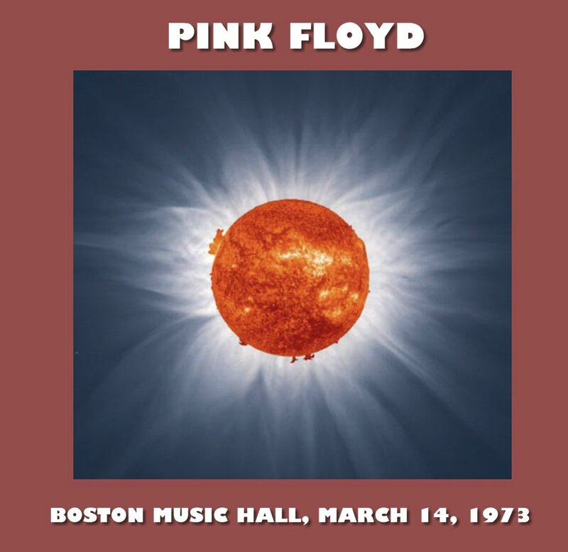 Pink Floyd-Music Hall Boston - March 14, 1973