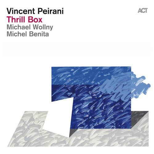 Vincent Peirani - 2013 - Thrill Box (Act Music)