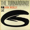 Hank Mobley - 1965 - The Turnaround (Blue note)