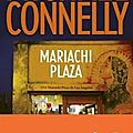 Mariachi plaza, thriller de michael connelly