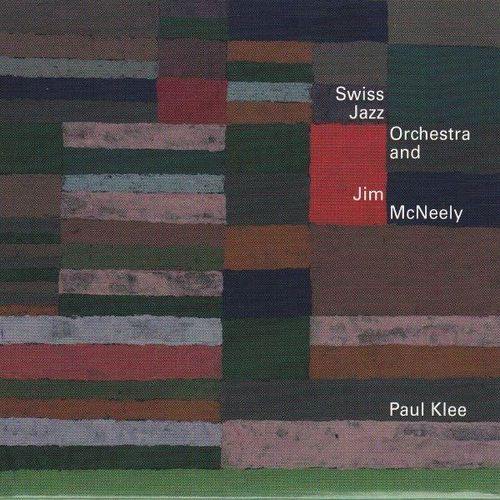 Swiss Jazz Orchestra and Jim McNeely - 2006 - Paul Klee (Mons)