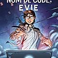 Nom de code : evie de joe sugg