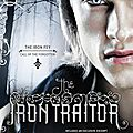 The iron traitor [the iron fey #6]