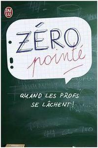 Zéro pointé quand les profs se lâchent François Langrand Lectures de Liliba