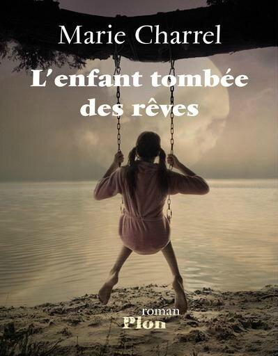 L'ENFANT TOMBÉE DES RÊVES - Marie CHARREL