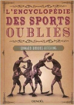 encyclopédie des sports oubliés livre