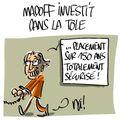 Madoff investit dans la tôle