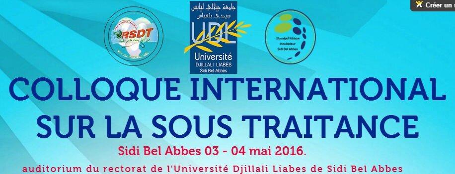 COLLOQUE INTERNATIONAL SUR LA SOUS TRAITANCE (Sidi Bel Abbes 03 - 04 mai 2016.)