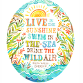 Live in the sunshine ...