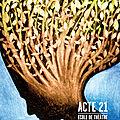 Dernière création d'affiche pour « acte 21 »
