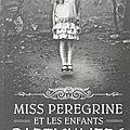 Chronique: miss peregrine et les enfants particuliers de ransom riggs
