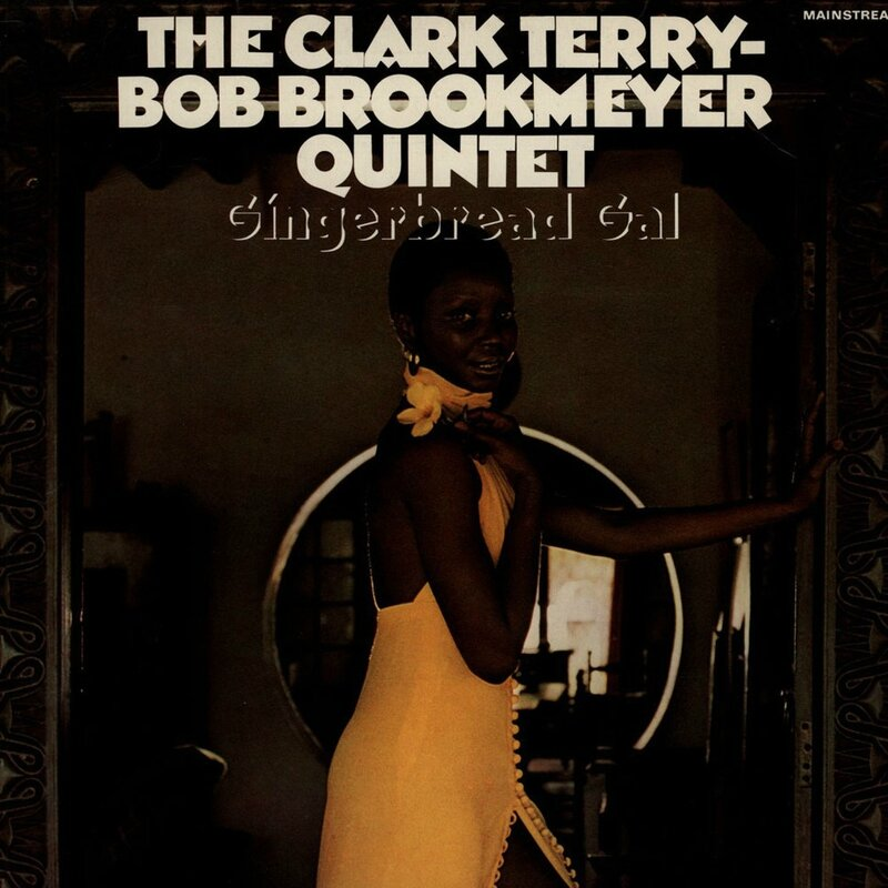 Clark Terry Bob Brookmeyer Quintet - 1966 - Gingerbread Gal (Mainstream)