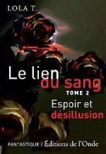 CVT_Le-lien-du-sang-tome-2--espoir-et-desillusion_6586