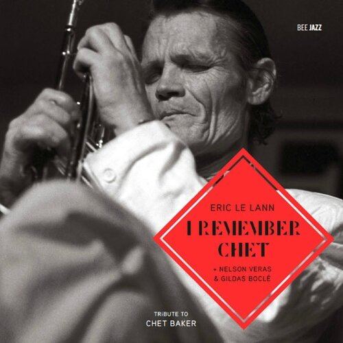 Eric Le Lann - 2013 - I Remember Chet (Bee Jazz)