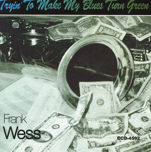 Frank_Wess___1993___Tryin__To_Make_My_Blues_Turn_Green__Concord_Jazz_