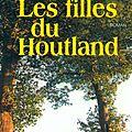 Les filles du Houtland - Annie Degroote