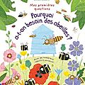 Usborne : mes premières questions - pourquoi a-t-on besoin des abeilles ?