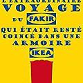 L'extraordinaire voyage du fakir qui était resté coincé dans une armoire ikéa, romain puertolas