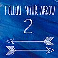 Mkal follow your arrow 2 - semaine 1/5