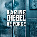 Karine giébel, de force, belfond, 521 pages