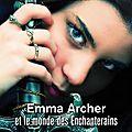 Emma archer et le monde des enchanterains