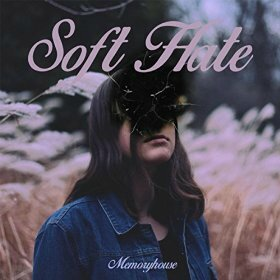 Memoryhouse - Soft hate
