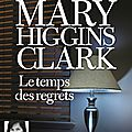 Le temps des regrets, de mary higgins clark