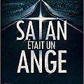 Satan était un ange, de karine giébel