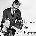 La radio des blogueurs