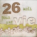 26 mots pour une vie