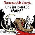 Mammouth cloné - le retour !